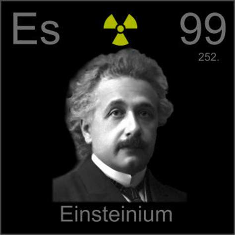 Es Periodic Table by Pictures Stories And Facts About The Element Einsteinium