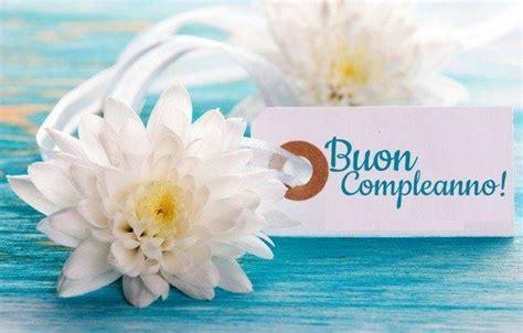 fiori buon compleanno buon compleanno immagine 25 immaginiamo org