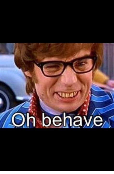 Austin Powers Meme - austin powers oh behave cheeky pinterest austin