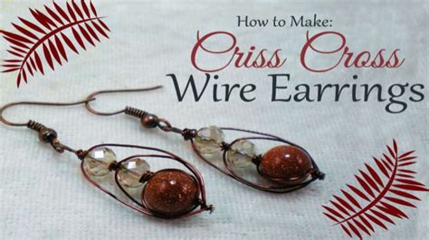 how to make sted metal jewelry how to make criss cross wire earrings diy jewelry