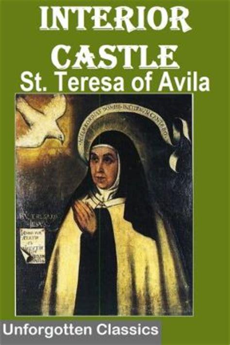Interior Castle Teresa Of Avila by Interior Castle By St Teresa Of Avila By St Teresa Of