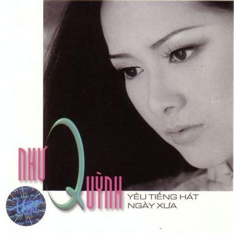 download album mp3 nhu quynh album y 234 u tiếng h 225 t ng 224 y xưa như quỳnh nghe album tải