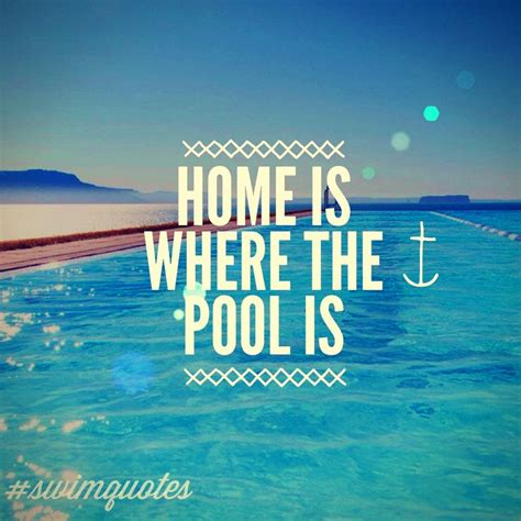 home is where the pool is swimming quotes swimquotes