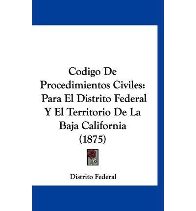 codigode procedimientos civiles para el d f 2016 codigo de procedimientos civiles para el distrito federal