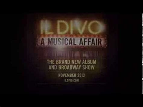 il divo trailer il divo a musical affair album broadway show trailer