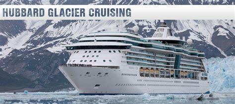 Hubbard Glacier Cruising   Around the World   Travel Agency
