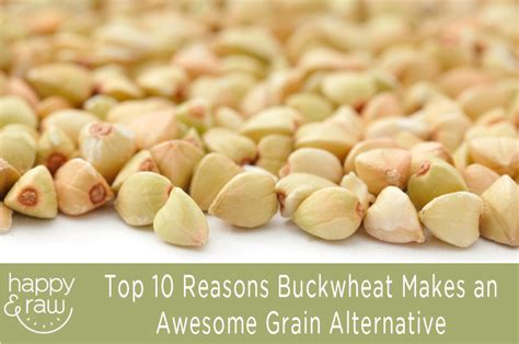 top 10 reasons for reincarnation alternative buckwheat greens nutrition