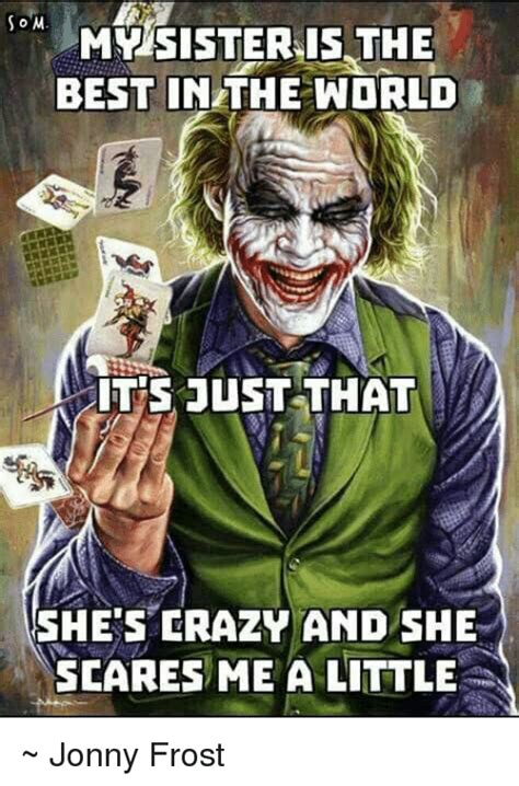 Crazy Sister Meme - 25 best memes about she scares me she scares me memes
