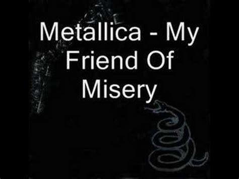 testo misery my friend of misery metallica musica e