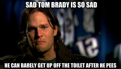 Sad Tom Brady Meme - sad brady meme 28 images the 2014 super bowl has been