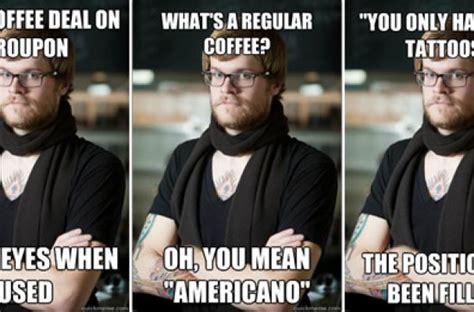 Hipster Memes - foodista hipster barista meme pokes fun at coffee shop