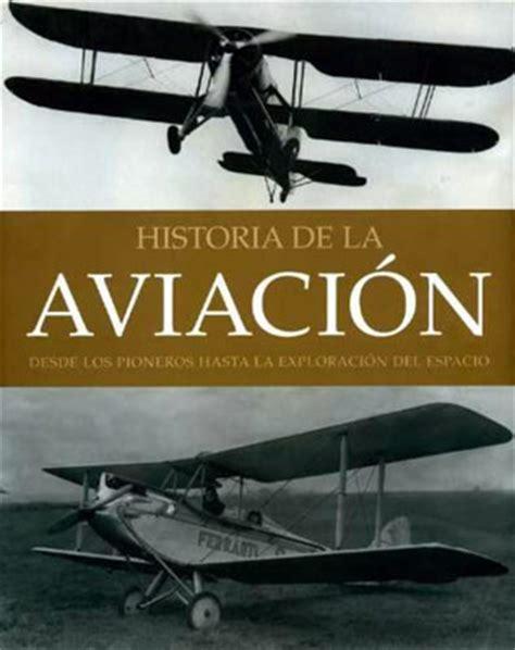 historia de la aviacion noticias de aviaci 243 n rpas y espacio