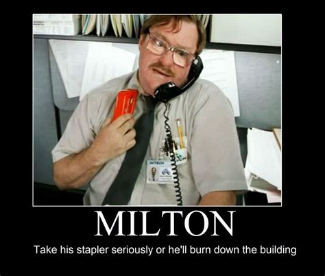 Milton Meme - office space milton quotes quotesgram