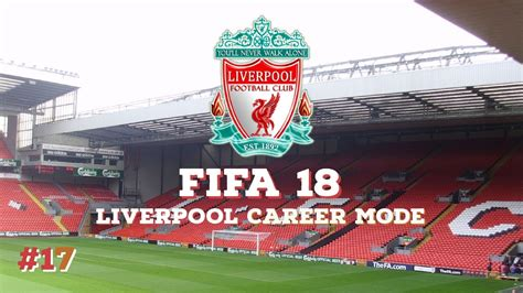 Fifa Mba Internship by Fifa 18 Liverpool Career Mode Episode 17 Humbled