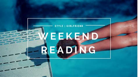 The Weekend Read 4 weekend reading style