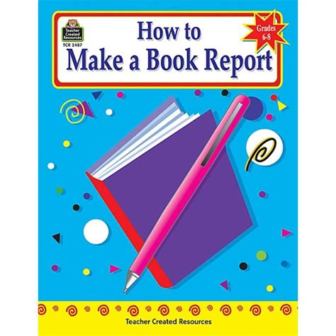 make a book with pictures how to make a book report grades 6 8 tcr2487