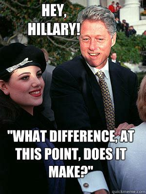 What Difference Does It Make Meme - hillary clinton what difference does it make meme