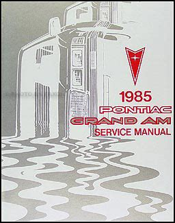 online auto repair manual 1985 pontiac grand am user handbook 1985 pontiac grand am repair shop manual original