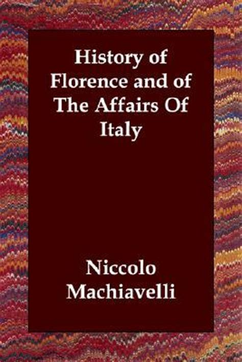 history of florence and the affairs of italy books history of florence and of the affairs of italy by niccol 242