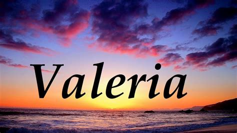 imagenes de i love valeria valeria significado y origen del nombre youtube