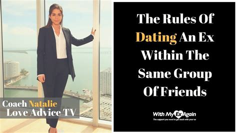 8 Tips For Dating Your Friends Ex by Pro Tips For Dating My Ex