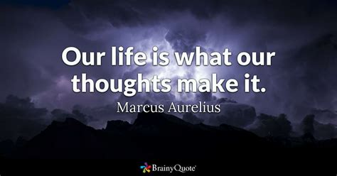 life    thoughts   marcus aurelius brainyquote