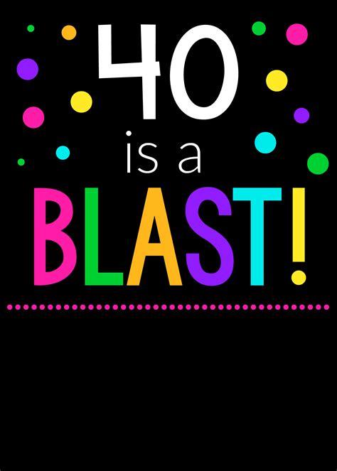 40th birthday throw a 40 is a blast