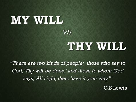 Thy Will Be Done Was And Is To Come Cd my will vs thy will there are two kinds of those who say to god thy will be done