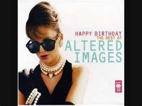 happy birthday altered images mp3 download altered images quot happy birthday quot extended youtube