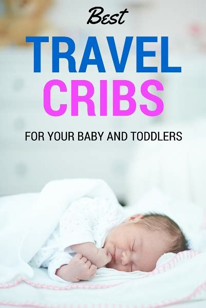 best travel crib for baby best baby travel crib 28 images our guide to choosing