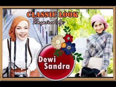 tutorial hijab paris ala dewi sandra hijab tutorial paris model kerudung terbaru ala dewi