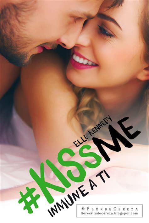 libro inmune a ti kissme rese 241 a inmune a ti kiss me 3 elle kennedy paperblog