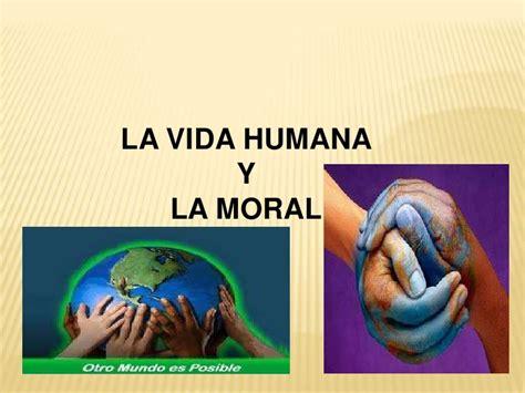 la biografa humana la dimensi 243 n moral de la vida humana