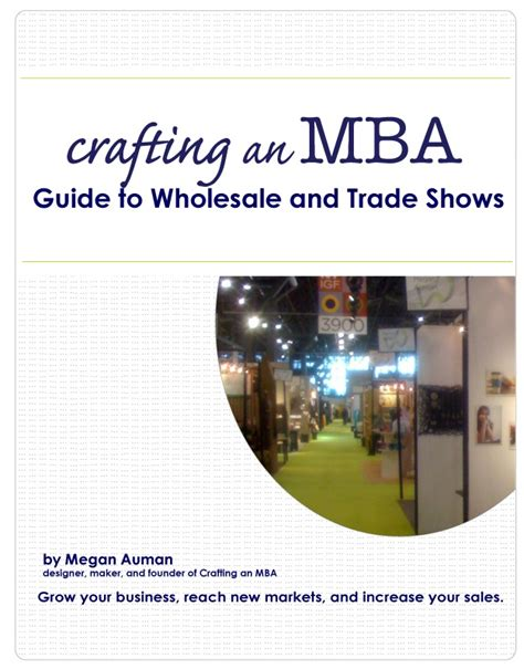 Megan Auman Designing An Mba by Guide To Wholesale And Trade Shows By Megan Auman
