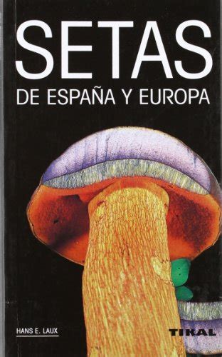 setas de espa 241 a y europa mushrooms in spain and europe spanish edition tienda de trufas y