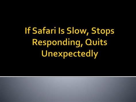 bluestacks quit unexpectedly mac ppt if safari is slow stops responding quits