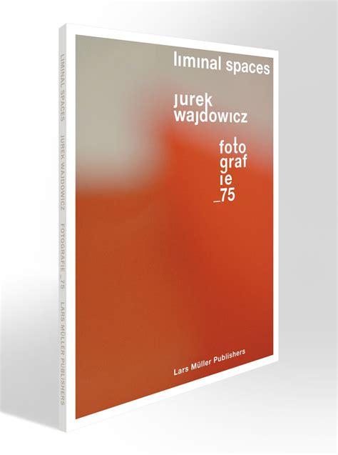 liminal spaces fotografie 75 emerson wajdowicz studios