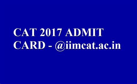 Mba Cet 2017 Admit Card by Cat 2017 Admit Card Released Iimcat Ac In