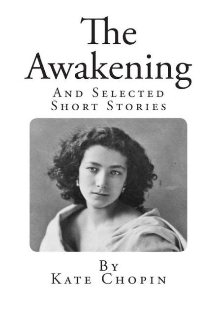 kate chopin biography book the awakening selected short stories by kate chopin