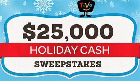 Holiday Cash Sweepstakes - tivo 25k holiday cash sweepstakes sweepstakesbible