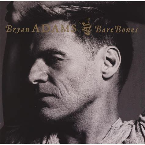download mp3 full album bryan adams bare bones bryan adams mp3 buy full tracklist