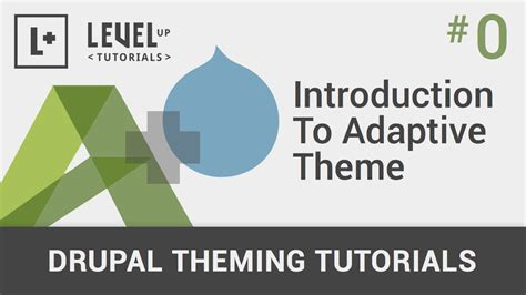 theme drupal tutorial 0 introduction to adaptive theme drupal theming