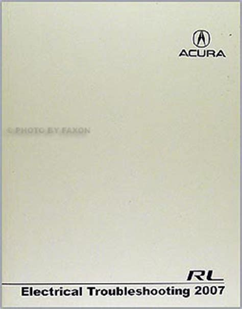 1999 acura rl electrical troubleshooting manual 2007 acura rl electrical troubleshooting manual original