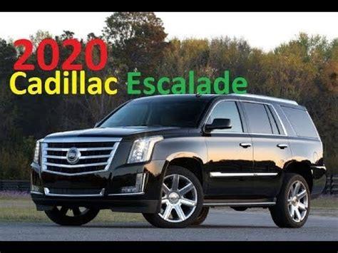 When Will The 2020 Cadillac Escalade Be Available by 2020 Cadillac Escalade