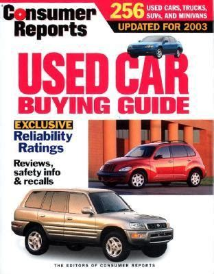 Consumer Reports Car Buying by Consumer Reports Used Car Buying Guide 2003 Rent
