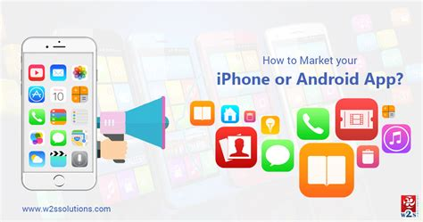 android to iphone app how to market your iphone and android app