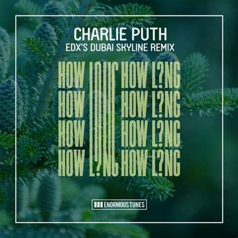 charlie puth how long azlyrics how long edx s dubai skyline remixes charlie puth