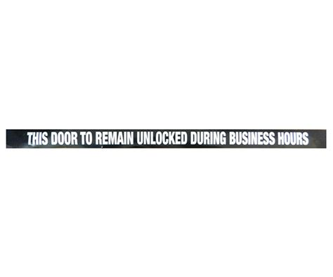 door to remain open during business hours sign this door to remain unlocked during business hours this