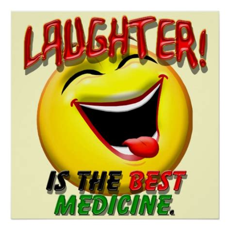 laughter best medicine laughter is the best medicine poster zazzle