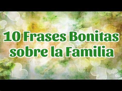 imagenes sobre la familia con frases bonitas 10 frases bonitas sobre la familia frases sobre el